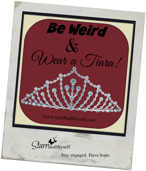Be Weird and Wear a Tiara! Plus…Launch Party Details!