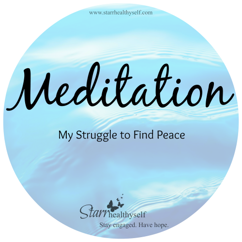 Meditation: My Struggle to Find Peace