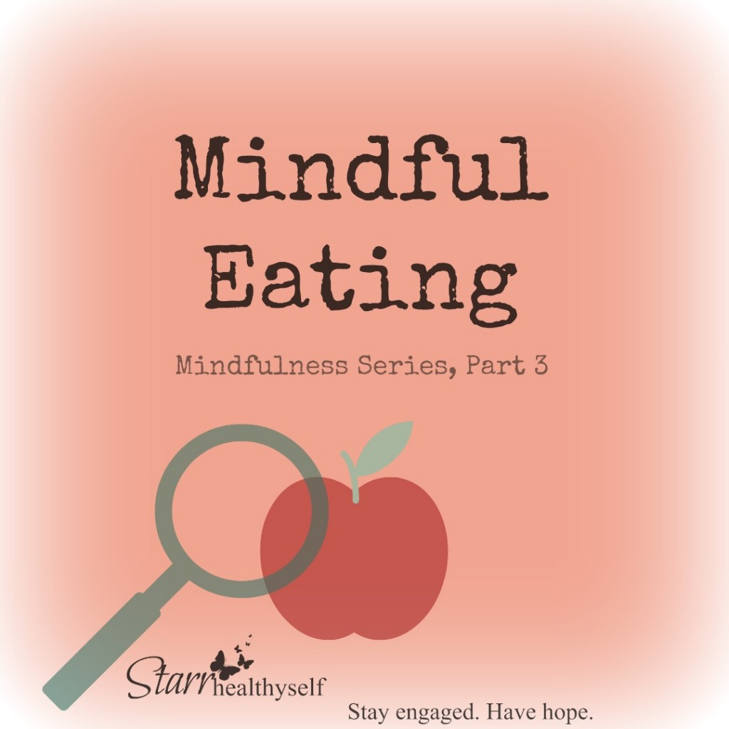 Mindfulness Series, Part 3:  Mindful Eating