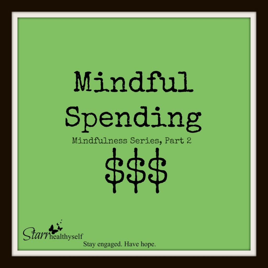 Mindfulness Series, Part 2:  Mindful Spending