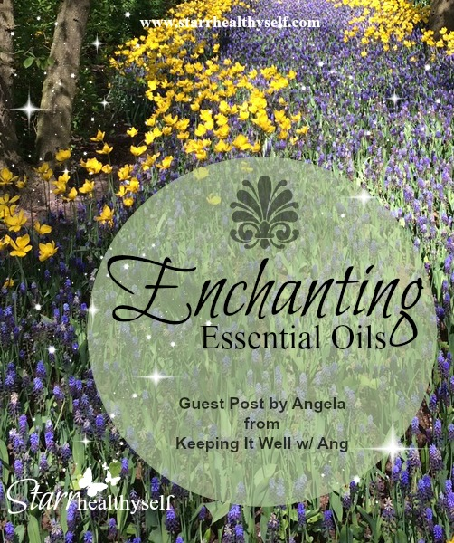 Enchanting Essential Oils: Guest Post from Angela at Keeping It Well with Ang