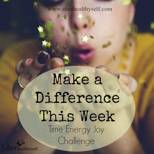 Make a Difference This Week: Time Energy Joy Challenge