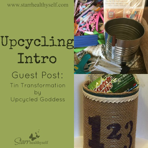 Upcycling Intro:  Tin Transformation by Upcycled Goddess