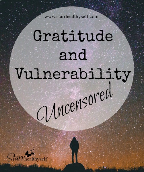 Gratitude and Vulnerability — Uncensored!