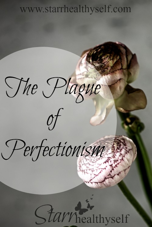 The Plague of Perfectionism